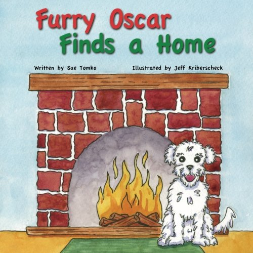 Furry Oscar Finds a Home (Adventures of Furry Oscar) (Volume 1) PDF