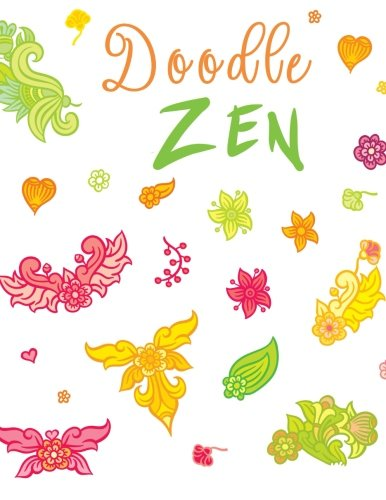 Doodle Zen: 8.5 X 11, 120 Unlined Blank Pages For Unguided Doodling, Drawing, Sketching & Writing
