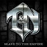 Slave to the Empire by T&N