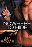 Nowhere to Hide, J. P. Bowie, 0857154230