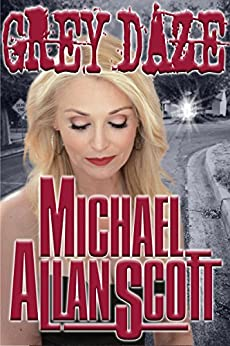 Grey Daze: A Lance Underphal Mystery by [Scott, Michael Allan]