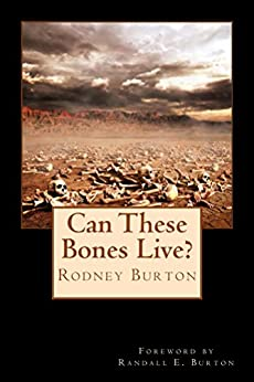 Can These Bones Live? by [Burton, Rodney]