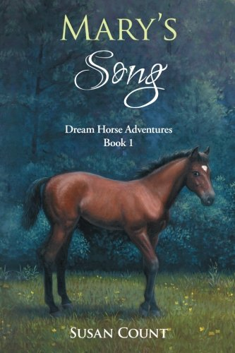 Marys Song  Dream Horse Adventures   Volume 1