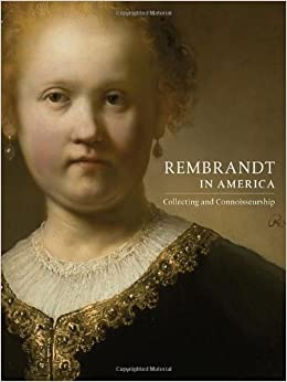 Book Rembrandt: Collecting and Connoisseurship