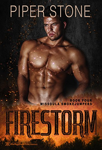 - Firestorm (Missoula Smokejumpers Book 4)