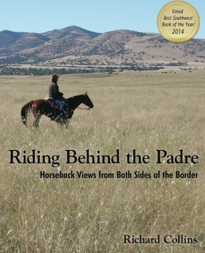 Riding Behind the Padre: Horseback Views from Both Sides of the Border ()