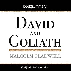 Summary of David and Goliath: Underdogs, Misfits and the Art of Battling Giants by Malcolm Gladwell