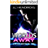 Worlds Away: Sci-fi Alien Romance (Alpha Alien Abduction Tale Book 1)