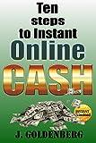 Ten Steps to Instant Cash: making money online