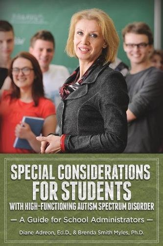 Special Considerations for Students with High-Functioning Autism Spectrum Disorder: A Guide for School Administrators