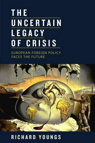 The Uncertain Legacy of Crisis: European Foreign Policy Faces the Future
