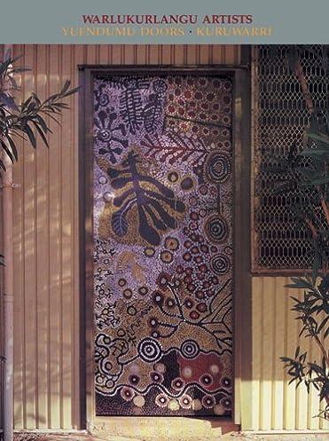 Amazon.com Kuruwarri Yuendumu Doors (9780855751791) Australian Institute of Aboriginal and Torres Strait Islander Studies Books & Amazon.com: Kuruwarri: Yuendumu Doors (9780855751791): Australian ...