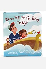 Where Will We Go Today, Daddy?: Children's Board Book (Love You Always) Hardcover