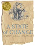 img - for A State of Change: Forgotten Landscapes of California book / textbook / text book