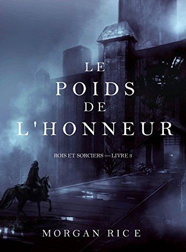 Amazon Com Le Poids De L Honneur Rois Et Sorciers Livre