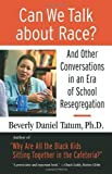 img - for Can We Talk about Race?: And Other Conversations in an Era of School Resegregation (Race, Education, and Democracy Series Book) by Beverly Tatum (2008-04-01) book / textbook / text book