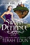 Sworn To Defiance: Courtlight #5
