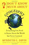 Don't Know Much about Geography, Kenneth C. Davis, 0380713799