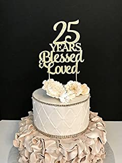 25 Years Blessed Loved