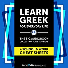 Learn Greek for Everyday Life: The Big Audiobook Collection for Beginners Audiobook by  Innovative Language Learning LLC Narrated by  GreekPod101.com