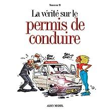La vérité sur le permis de conduire (French Edition)