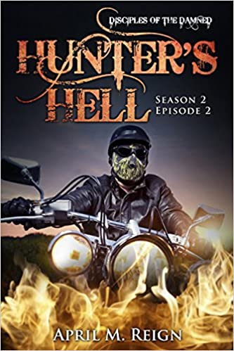 Hunters Hell (A Vampire Biker Novel Series) Season 2 Episode 2 (Disciples of the Damned   Biker Bad Boy   Shifter Series Book Book 7)