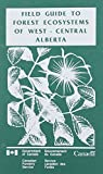 img - for Gield Guide to Forest Ecosystems of West-Central Alberta book / textbook / text book