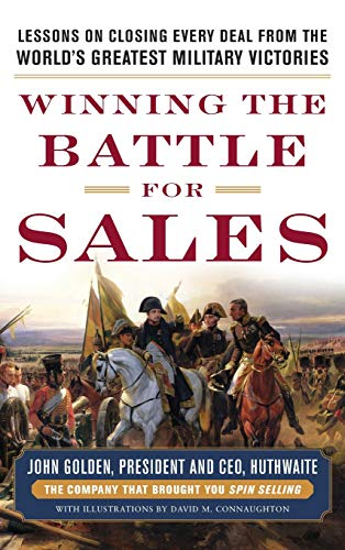 "FROM THE CREATORS OF SPIN SELLING―TRIED-AND-TRUE STRATEGIES TO ARM YOU IN THE WAR FOR SALES SUPREMACY ""I distinctly remember my first VP talking about 'campaigns' and 'targets.' Indeed, successful salespeople have made learning from military tactics ..."