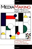 img - for MediaMaking: Mass Media in a Popular Culture by Lawrence Grossberg (1998-05-20) book / textbook / text book