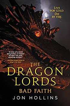 The Dragon Lords: Bad Faith by Jon Hollins