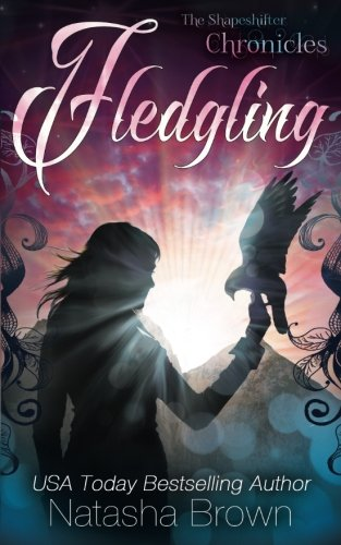 Fledgling: The Shapeshifter Chronicles (Volume 1)