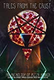 Image of Tales from the Crust: An Anthology of Pizza Horror
