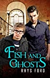 Fish and Ghosts, Rhys Ford, 1627984178