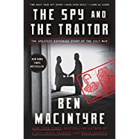 The Spy and the Traitor: The Greatest Espionage Story of...