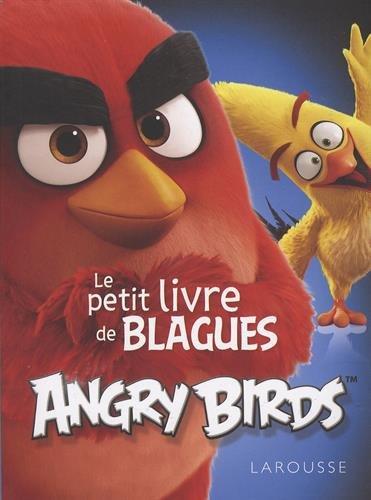 Le livre de blagues Angry Birds Broché – 8 juin 2016 Aurore Meyer Larousse 2035906342 Livres d' activités