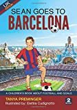Sean Goes To Barcelona: A children's book about football and goals. UK edition.: Volume 2 (Sean Wants To Be Messi)