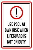 Use Pool At Own Risk When Lifeguard Is Not On Duty Spa Warning Large Sign, Metal, 12x18