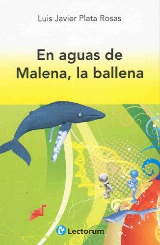 Download En Aguas De Malena La Ballena Biblioteca Juvenil Luis Javier Plata Rosas Pdf Dazzhagahot