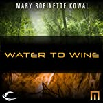 Water to Wine: A METAtropolis Story | Mary Robinette Kowal