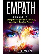 Empath: 3 Books in 1 - Energy Healing Guide to Thriving as a Highly Sensitive Person