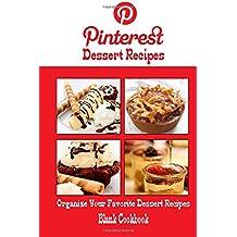 Pinterest Dessert Recipes Blank Cookbook (Blank Recipe Book): Recipe Keeper For Your Pinterest Dessert Recipes