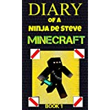 Minecraft: Diary of a Ninja de Steve Minecraft - Book 1 - (Non Officiel) - (Livre Minecraft, Livres Minecraft, Minecraft enfants, Livres enfants, Histoires ... pour Petits) French Version (French Edition)