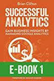Successful Analytics ebook 1: Gain Business Insights By Managing Google Analytics