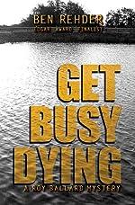 Get Busy Dying (Roy Ballard Mysteries Book 2)