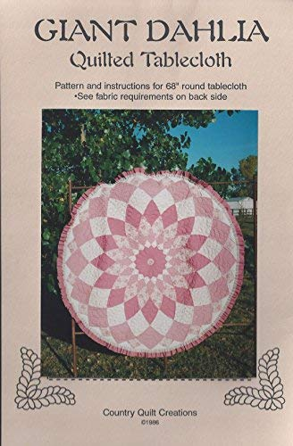 (Giant Dahlia Quilted Tablecloth Pattern)