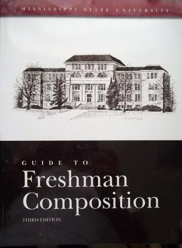 Guide to Freshman Composition (Mississippi State University)