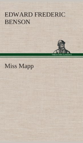 Miss Mapp by E. F. (Edward Frederic) Benson (2013-02-20)