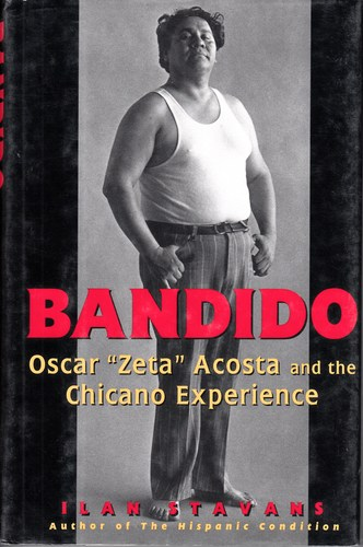 "Bandido: Oscar """"zeta"""" Acosta And The Chicano Experience"