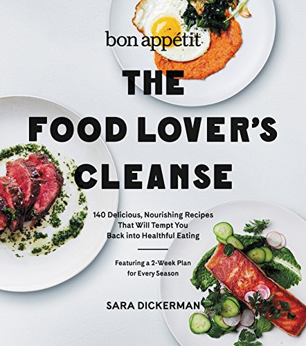 - Bon Appetit: The Food Lover's Cleanse: 140 Delicious, Nourishing Recipes That Will Tempt You Back into Healthful Eating