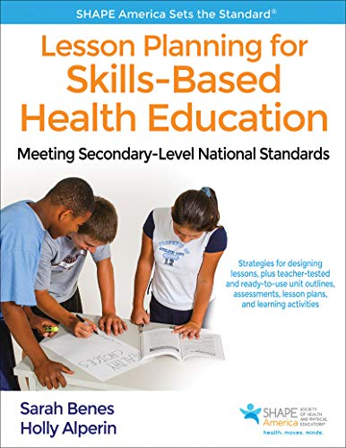 Lesson Planning for Skills-Based Health Education: Meeting Secondary-Level National Standards (Shape America Set the Sta